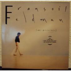 FRANCOIS FELDMAN - Une presence